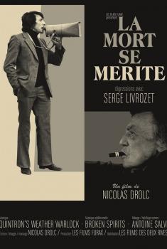 La Mort se mérite, digressions avec Serge Livrozet (2017)