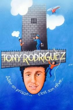 Tony Rodriguez. Aller en prison, c'est son rêve... (2020)