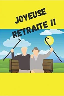 Joyeuse retraite ! 2 (2021)